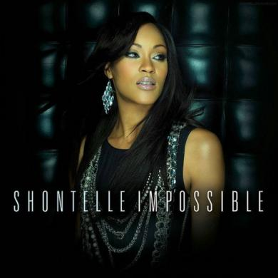 Shontelle - Impossible (video & lyrics) - 2010